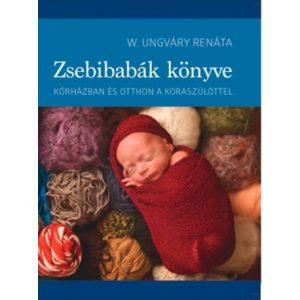 Zsebibabák könyve – Kórházban és otthon a koraszülöttel